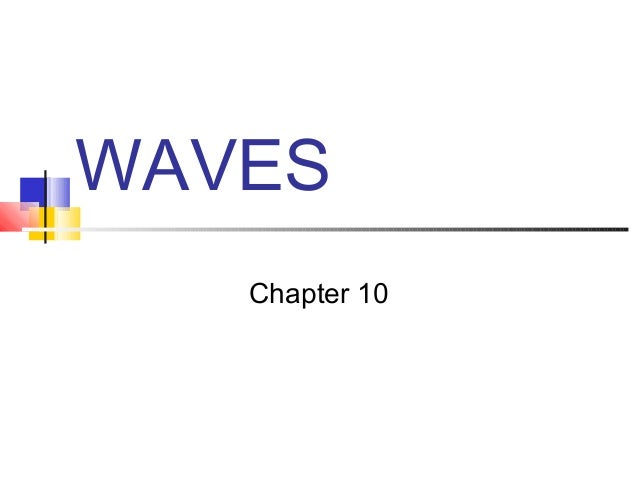WAVES   Chapter 10