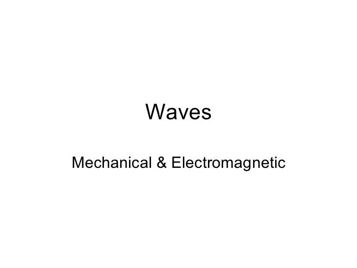 Waves Mechanical & Electromagnetic