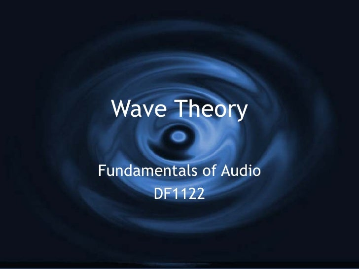 Wave Theory Fundamentals of Audio DF1122