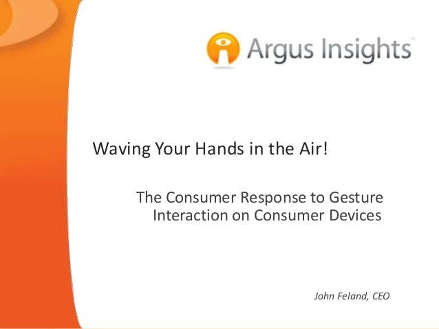 Waving Your Hands in the Air!     The Consumer Response to Gesture       Interaction on Consumer Devices                  ...