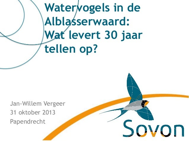 Watervogels in de Alblasserwaard: Wat levert 30 jaar tellen op?  Jan-Willem Vergeer 31 oktober 2013 Papendrecht