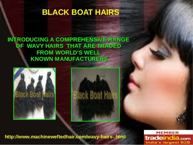 57988 BLACK BOAT HAIRS INTRODUCING A COMPREHENSIVE RANGEINTRODUCING A COMPREHENSIVE RANGE OF WAVY HAIRS THAT ARE TRADEDOF ...