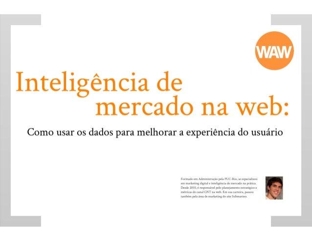 Case GNT: Como melhorar a experiência do usuário com web analytics Slide 2