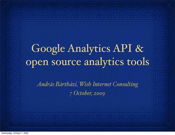 Google Analytics API &                        open source analytics tools                              András Bártházi, Wi...