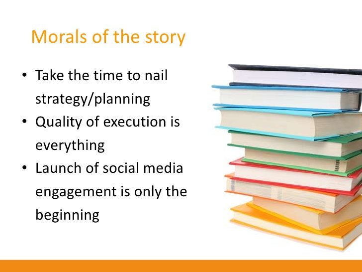 Morals of the story • Take the time to nail   strategy/planning • Quality of execution is   everything • Launch of social ...