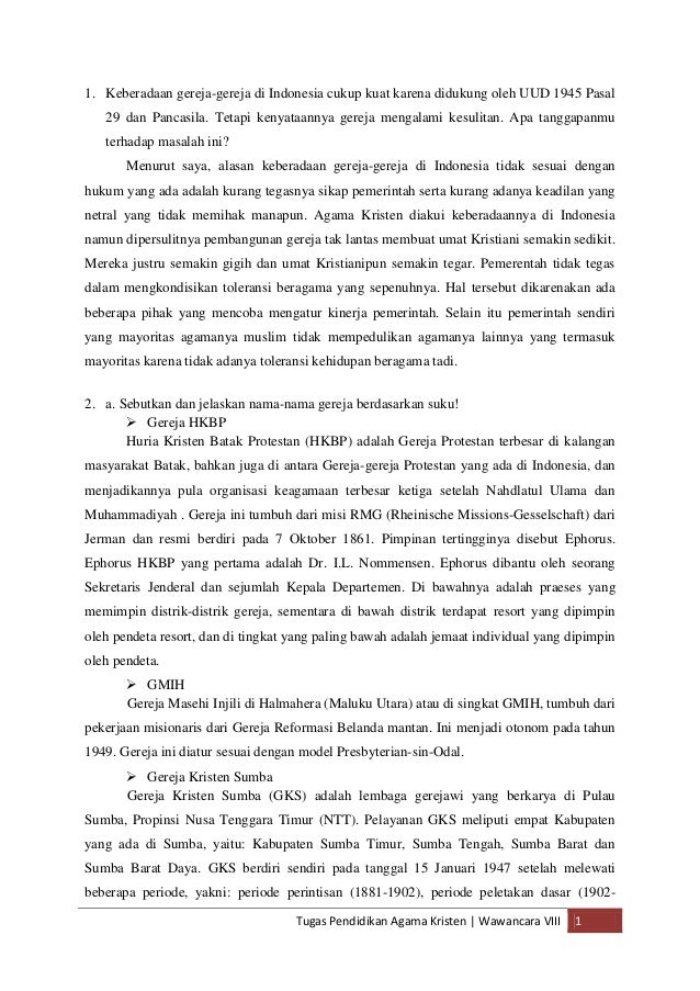 1. Keberadaan gereja-gereja di Indonesia cukup kuat karena didukung oleh UUD 1945 Pasal   29 dan Pancasila. Tetapi kenyata...