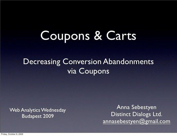 Coupons & Carts                       Decreasing Conversion Abandonments                                   via Coupons    ...