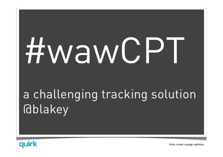 #wawCPTa challenging tracking solution@blakey