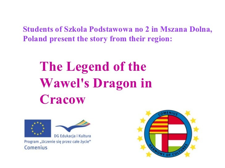 The Legend of the Wawel's Dragon  in Cracow   S tudents of Szkola Podstawowa no 2 in Mszana Dolna, Poland  present the sto...