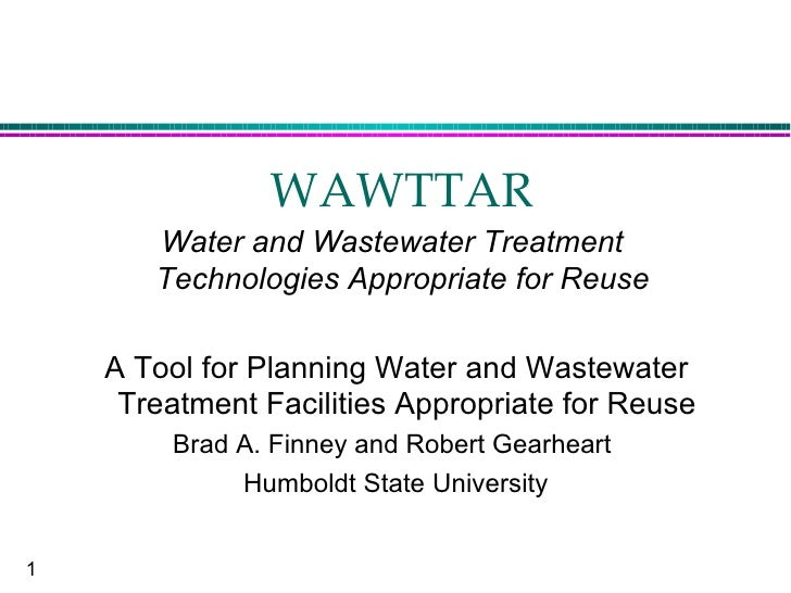 WAWTTAR        Water and Wastewater Treatment        Technologies Appropriate for Reuse      A Tool for Planning Water and...