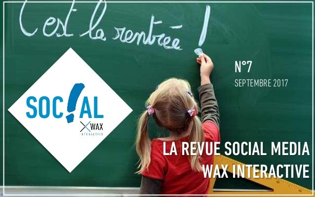 N°7 SEPTEMBRE 2017 SOC AL LA REVUE SOCIAL MEDIA WAX INTERACTIVE