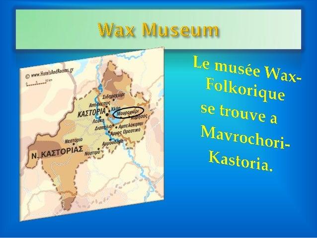 Le créateur du musée est Dimitris Panayotidis. Laconstruction des statues de cire a commencé il y asix ans comme une effor...