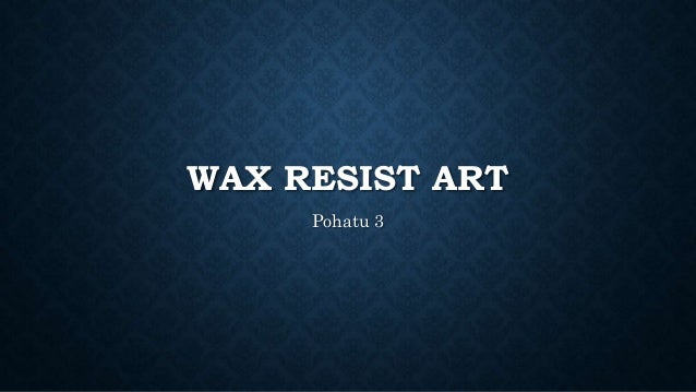 WAX RESIST ART  Pohatu 3