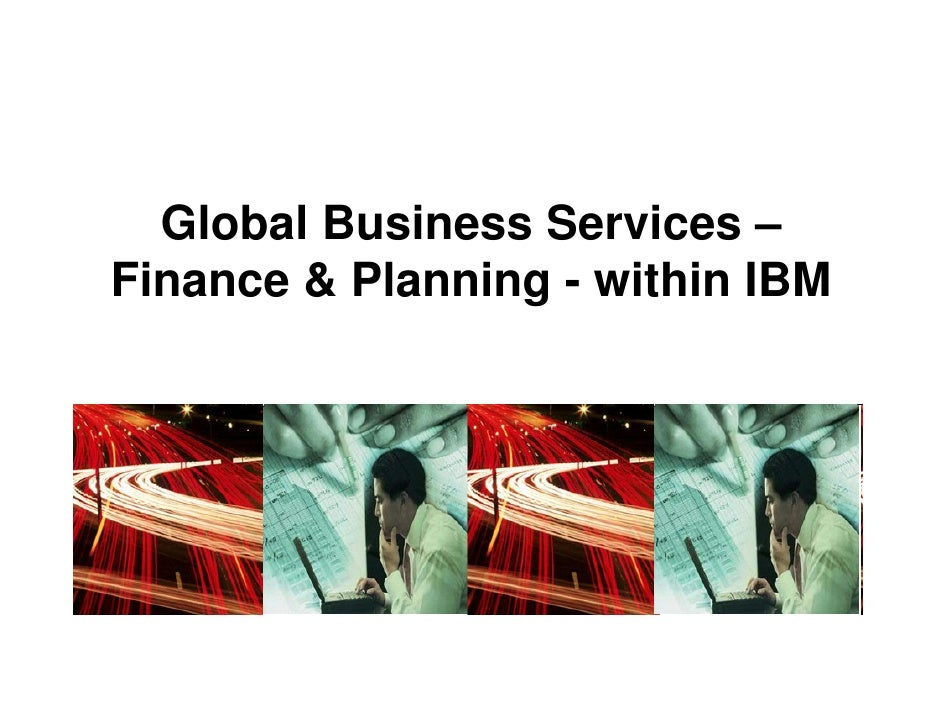 Global Business Services – Finance & Planning - within IBM