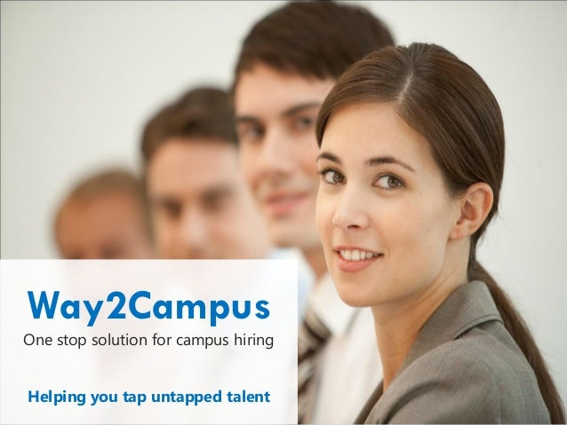 Way2CampusOne stop solution for campus hiringHelping you tap untapped talent