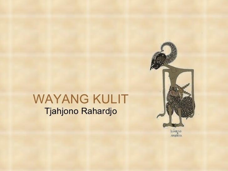 WAYANG KULIT Tjahjono Rahardjo