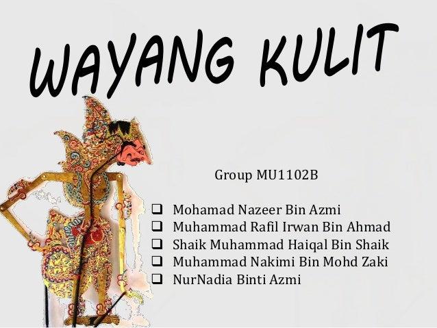 Group MU1102B  Mohamad Nazeer Bin Azmi  Muhammad Rafil Irwan Bin Ahmad  Shaik Muhammad Haiqal Bin Shaik  Muhammad Naki...