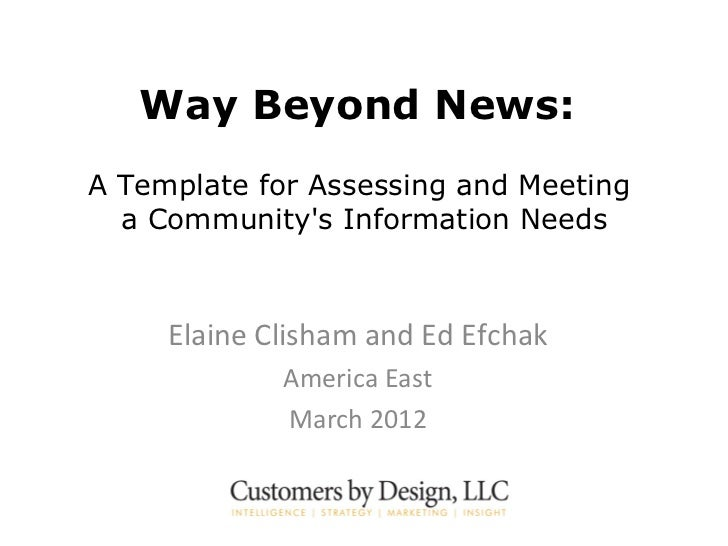 Way Beyond News:A Template for Assessing and Meeting  a Communitys Information Needs     Elaine Clisham and Ed Efchak     ...