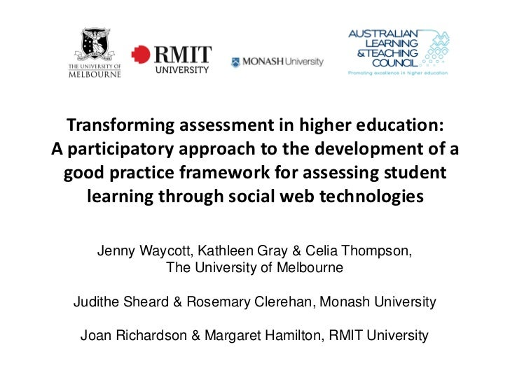 Transforming assessment in higher education:A participatory approach to the development of a good practice framework for a...