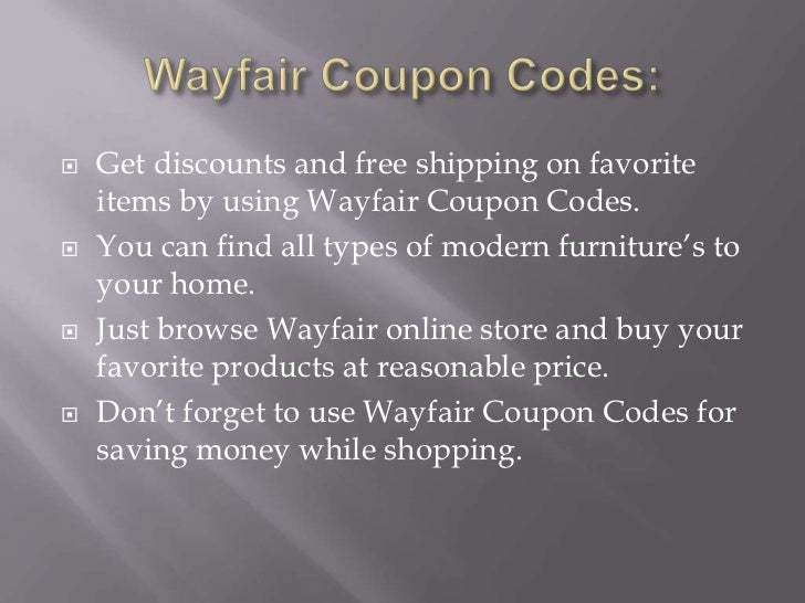 Find the best Wayfair coupons, promo codes and deals for December All codes guaranteed to work. Exclusive offers & bonuses up to % back!