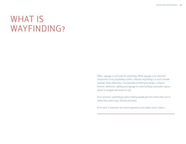 EFFECTIVE WAYFINDING | .01     WHAT IS WAYFINDING?                  Often, signage is confused for wayfinding. While signa...