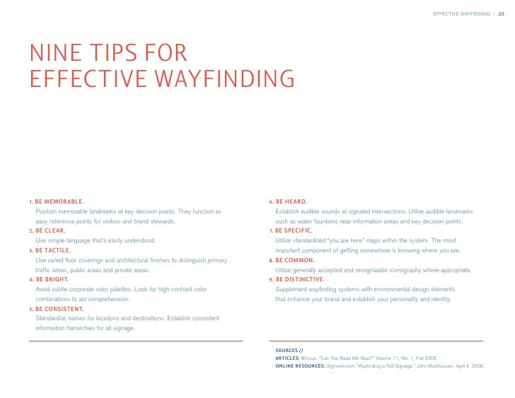 EFFECTIVE WAYFINDING | .03     NINE TIPS FOR EFFECTIVE WAYFINDING    1. BE MEMORABLE.                                     ...
