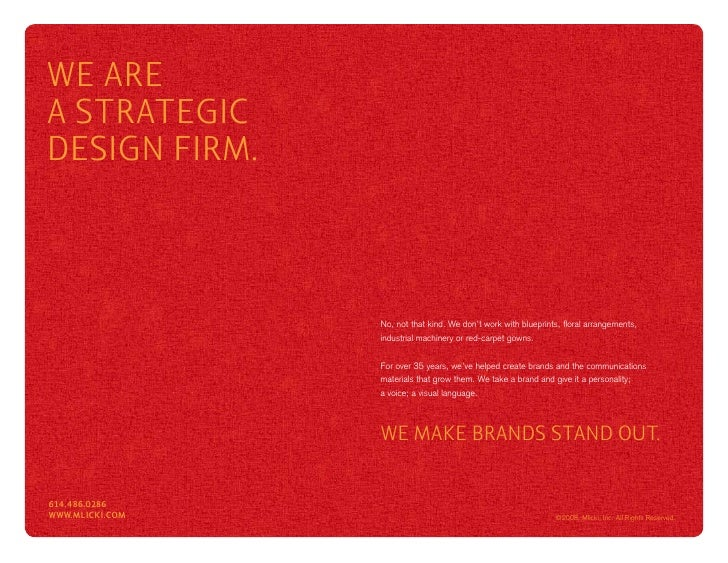 WE ARE A STRATEGIC DESIGN FIRM.                     No, not that kind. We don't work with blueprints, floral arrangements,...