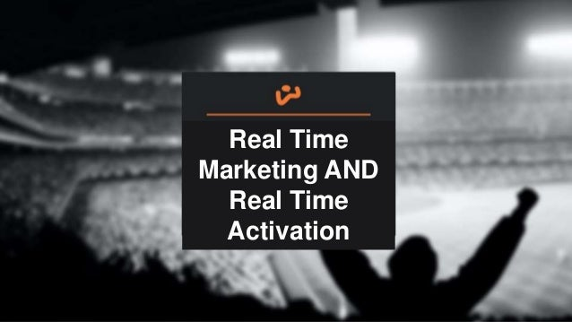Real Time Marketing AND Real Time September 11, 2013 Activation