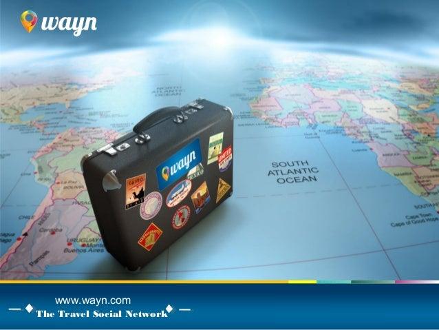www.wayn.com The Travel Social Network