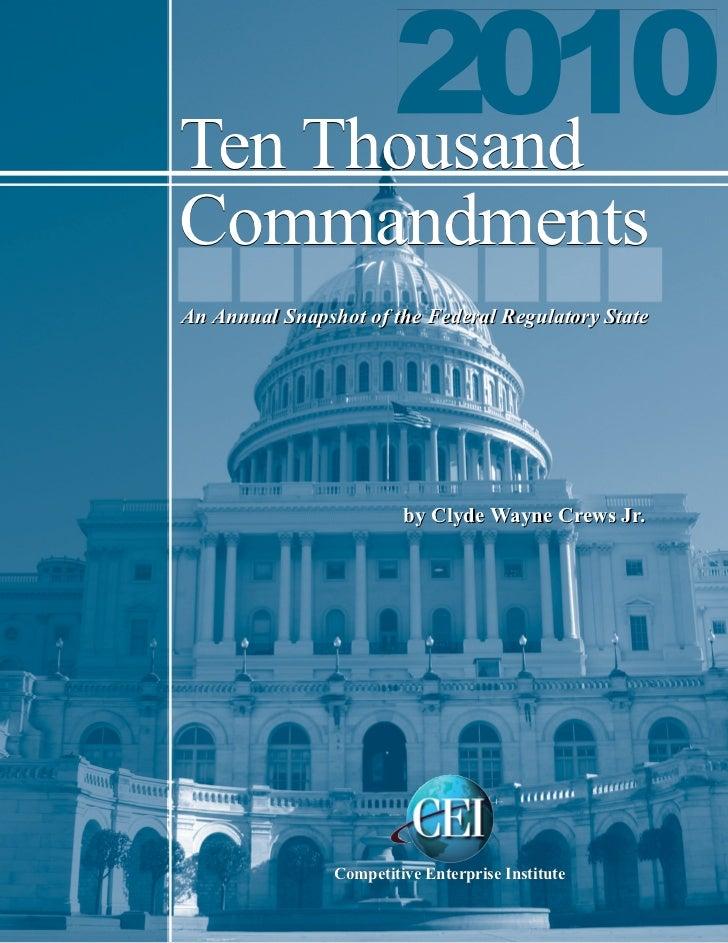 Ten ThousandCommandmentsAn Annual Snapshot of the Federal Regulatory State                         by Clyde Wayne Crews Jr...