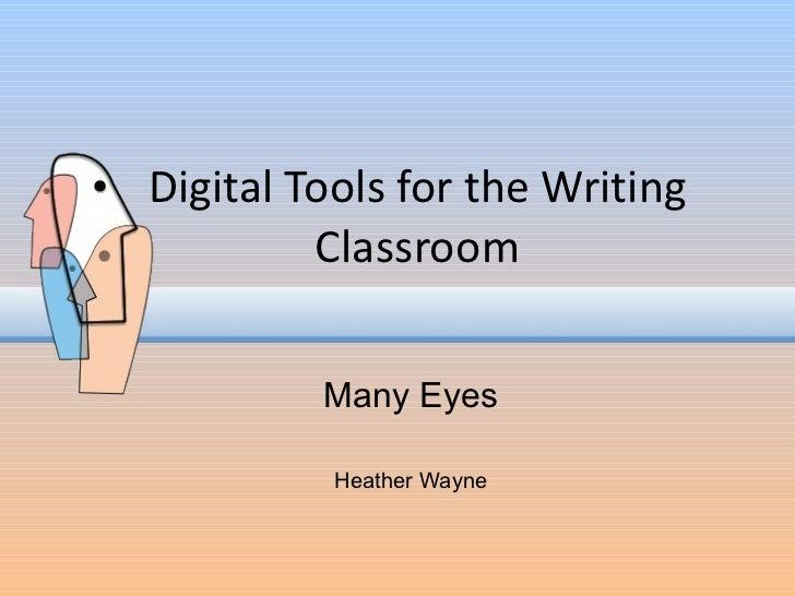 Digital Tools for the Writing Classroom Many Eyes Heather Wayne