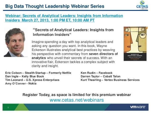 Big Data Thought Leadership Webinar SeriesWebinar: Secrets of Analytical Leaders: Insights from InformationInsidersMarch ...