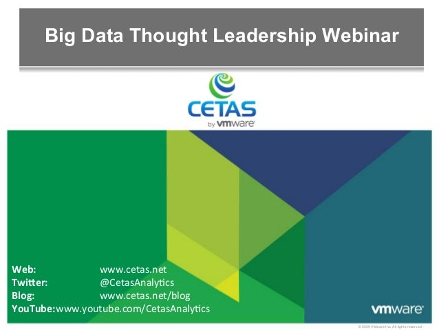 Big Data Thought Leadership WebinarWeb:    	         	  www.cetas.net	  Twi)er: 	         	  @CetasAnaly/cs	  Blog:   	   ...