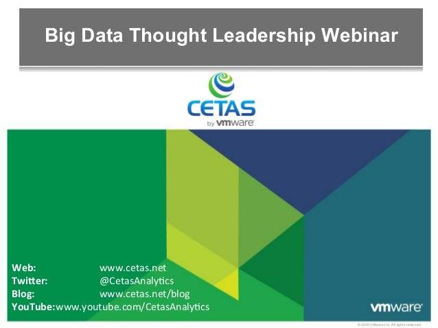 Big Data Thought Leadership WebinarWeb:             www.cetas.net Twi)er:          @CetasAnaly/cs Blog:     ...