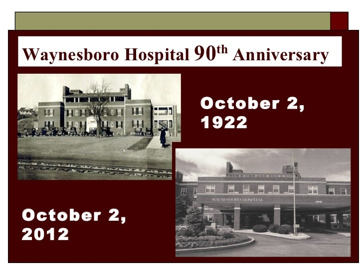 Waynesboro Hospital 90th Anniversary                    October 2,                    1922October 2,2012