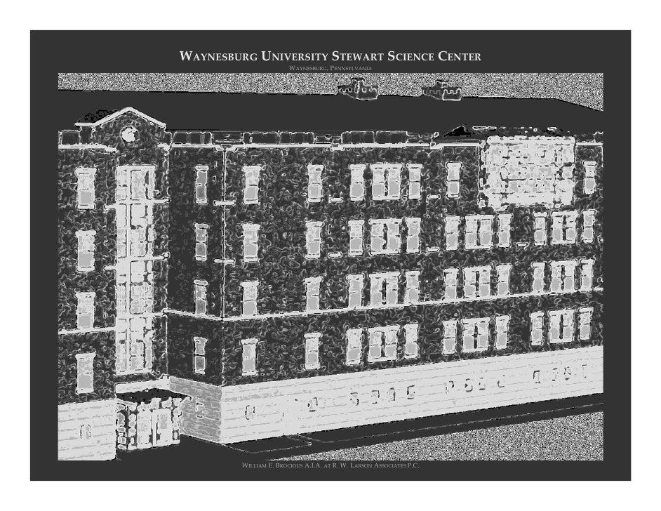WAYNESBURG UNIVERSITY STEWART SCIENCE CENTER                         WAYNESBURG,PENNSYLVANIA              WILLIAM E.BROC...