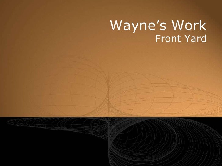 Wayne's Work<br />Front Yard<br />