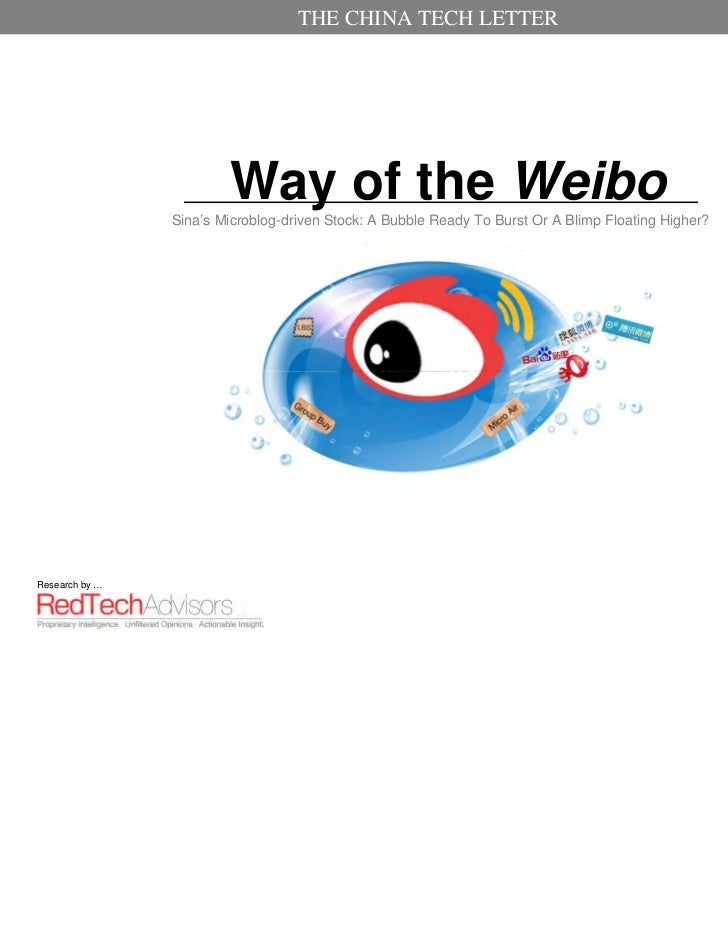 THE CHINA TECH LETTER                        Way of the Weibo                Sina's Microblog-driven Stock: A Bubble Ready...