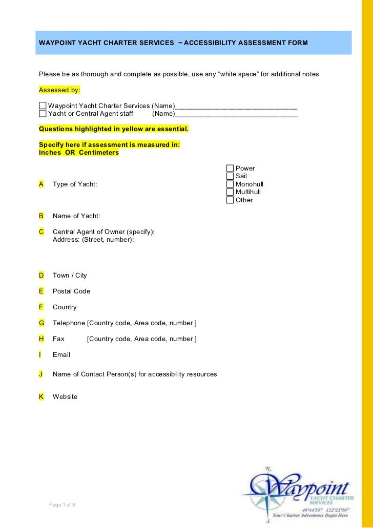 WAYPOINT YACHT CHARTER SERVICES ~ ACCESSIBILITY ASSESSMENT FORM    Please be as thorough and complete as possible, use any...