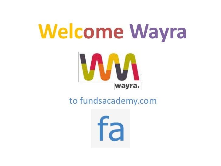Welcome Wayra  to fundsacademy.com