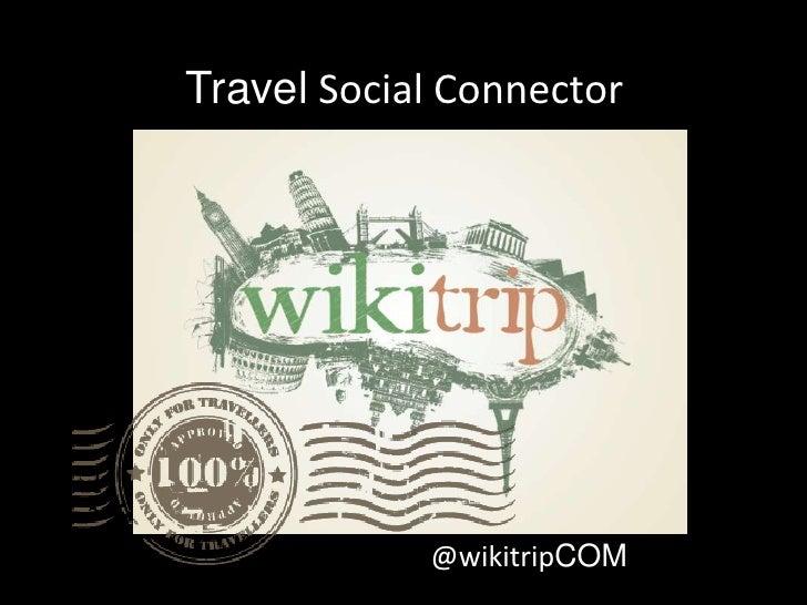 Travel Social Connector            @wikitripCOM