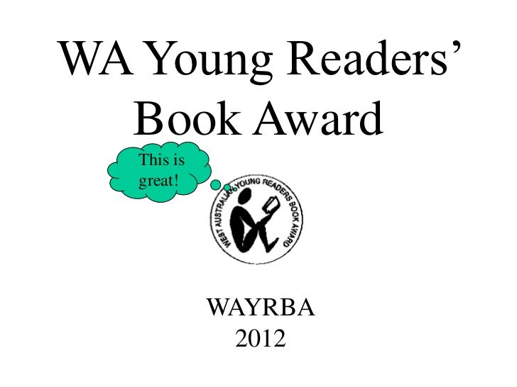 WA Young Readers'  Book Award   This is   great!             WAYRBA              2012
