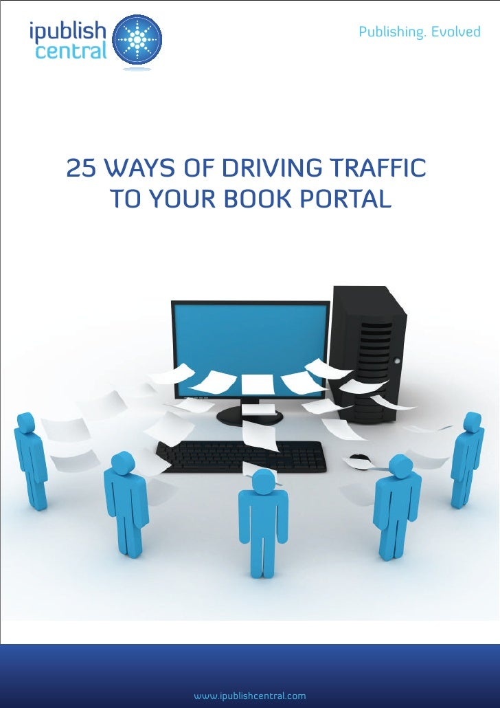 ipublish                              Publishing. Evolved central   25 WAYS OF DRIVING TRAFFIC      TO YOUR BOOK PORTAL   ...