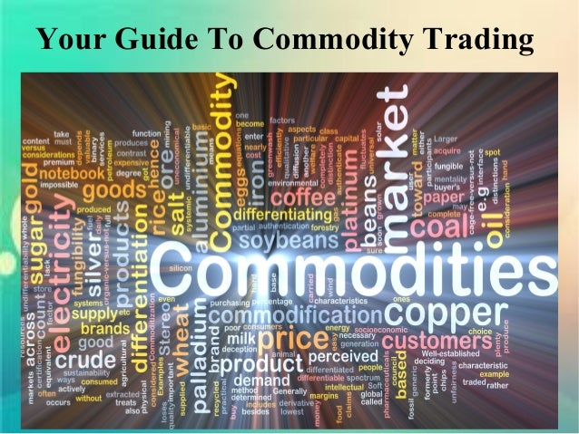 Your Guide To Commodity Trading