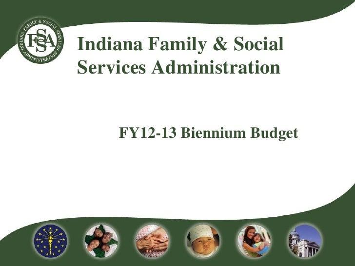 Indiana Family & SocialServices Administration    FY12-13 Biennium Budget
