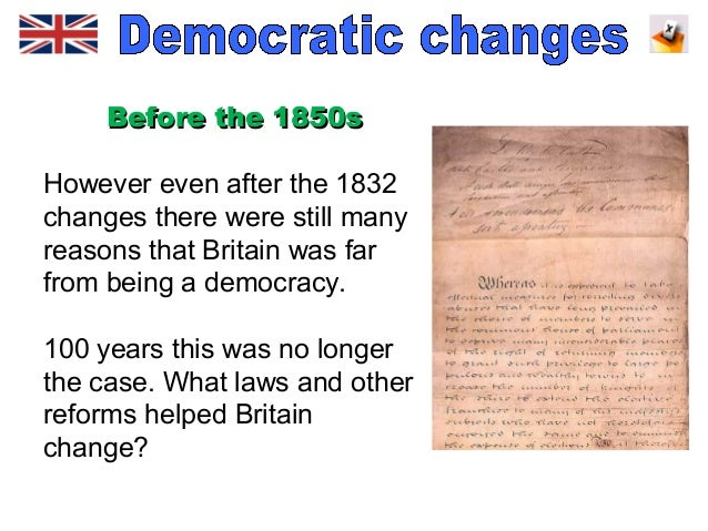 how democratic was britain in 1867 How democratic had britain become by while the 1867 reform act gradually moved the nation there was a large improvement in britain's democratic status.