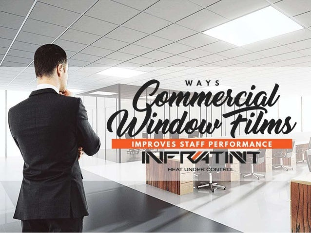 Ways commercial window films improves staff performance