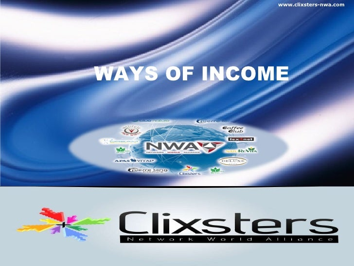 WAYS OF INCOME www.clixsters-nwa.com