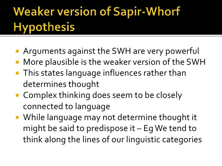 the evidence for and against the sapir whorf hypothesis essay The evidence for and against the sapir-whorf hypothesis essay custom essay sample on the evidence for and against the sapir-whorf hypothesis.