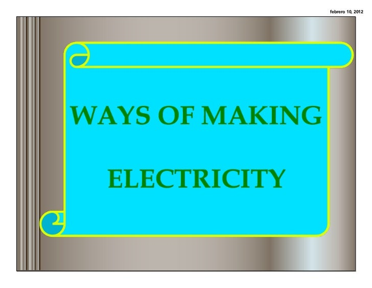 08 making use of electricity Life application: we all know that the world is now facing an energy crisis and everyone is trying to do something about that some people try to use solar.